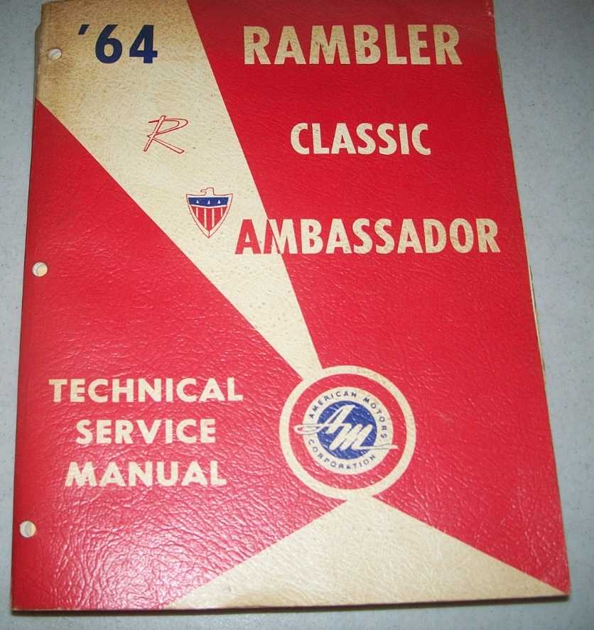 '64 Rambler Classic Ambassador Technical Service Manual (1964 Rambler Classic 6 and V-8, 10 Series/Ambassador V-8, 80 Series), N/A