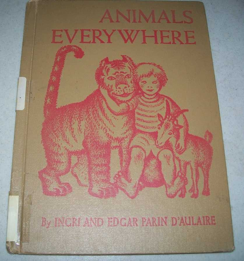 Animals Everywhere, D'Aulaire, Ingri and Edgar Parin