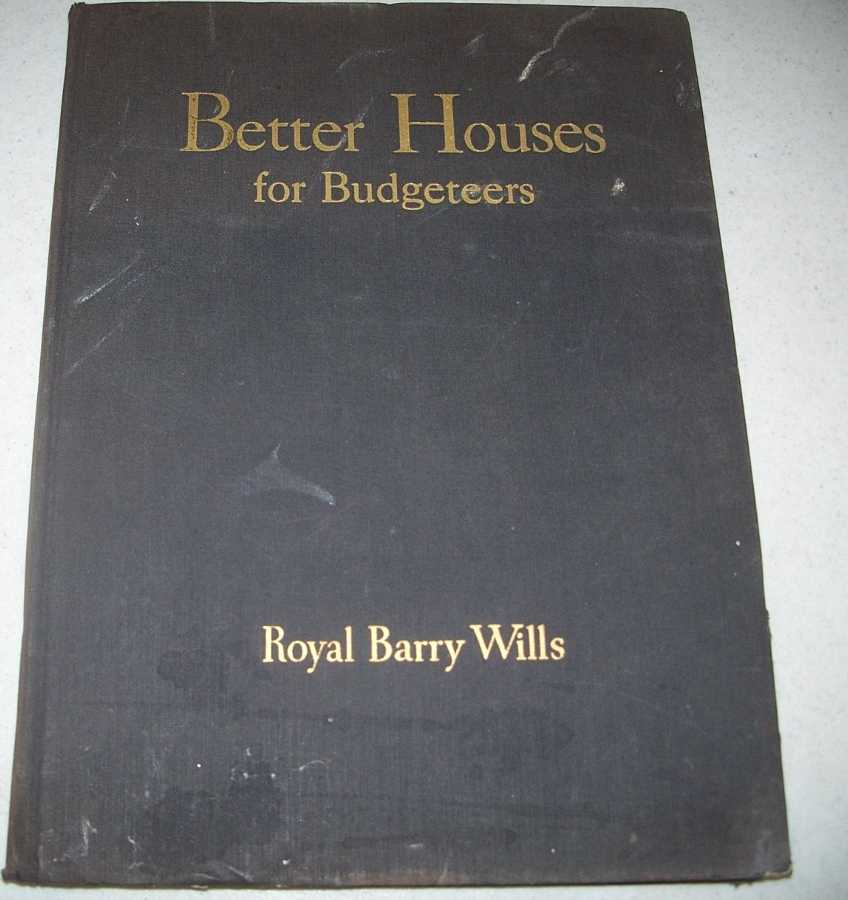 Better Houses for Budgeteers, Wills, Royal Barry