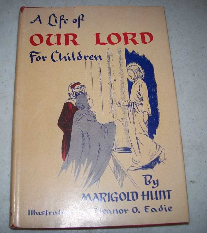 A Life of Our Lord for Children, Hunt, marigold