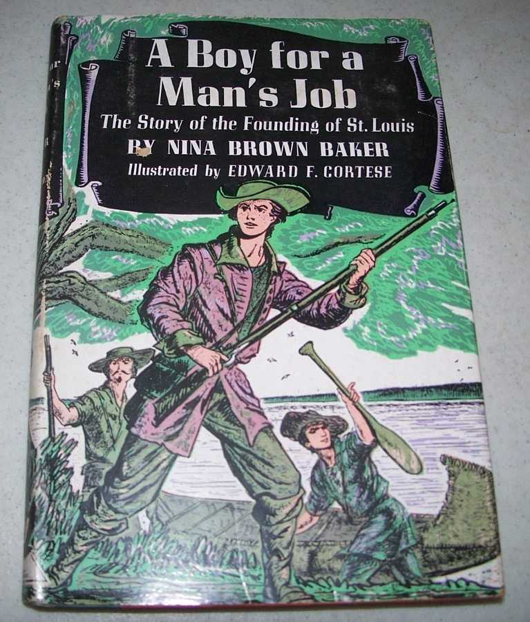 A Boy for a Man's Job: The Story of the Founding of St. Louis, Baker, Nina Brown