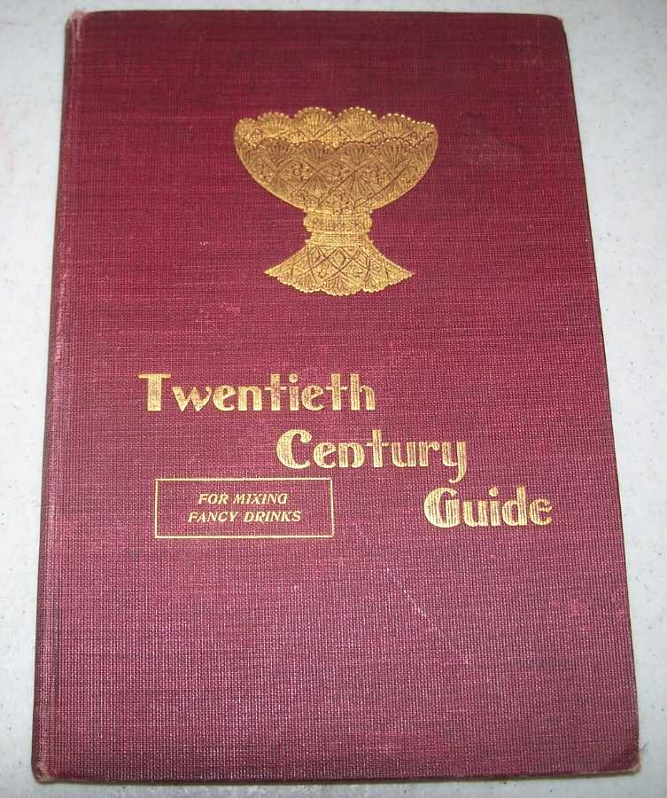 The Twentieth Century Guide for Mixing Fancy Drinks, Maloney, James C.