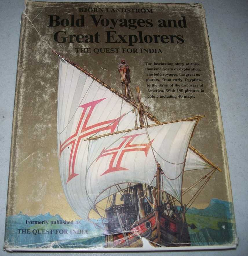 Bold Voyages and Great Explorers: A History of Discovery and Exploration from the Expedition to the Land of Punt in 1493 B.C. to the Discovery of the Cape of Good Hope in 1488 A.D., Landstrom, Bjorn