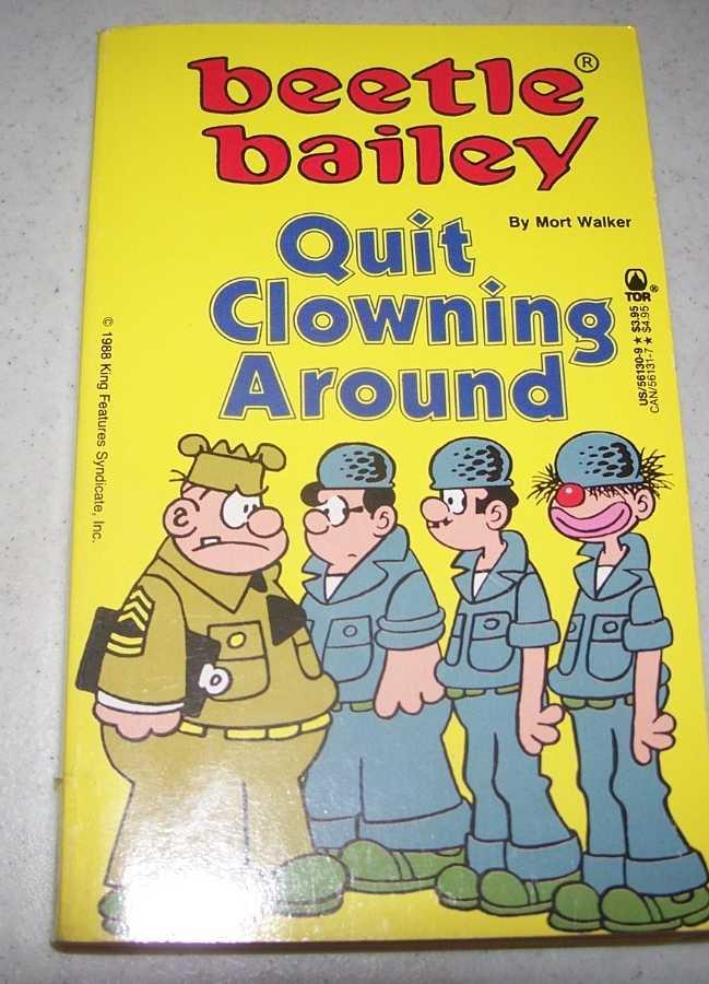 Beetle Bailey, Quit Clowning Around, Walker, Mort