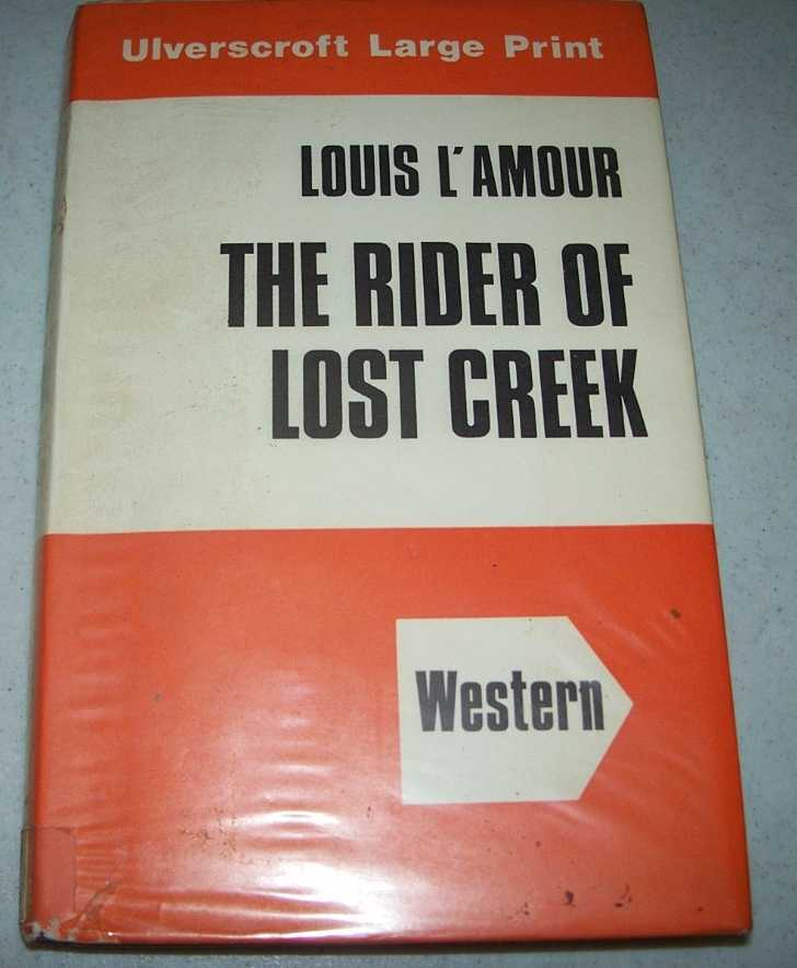 The Rider of Lost Creek (Large Print Edition), L'Amour, Louis