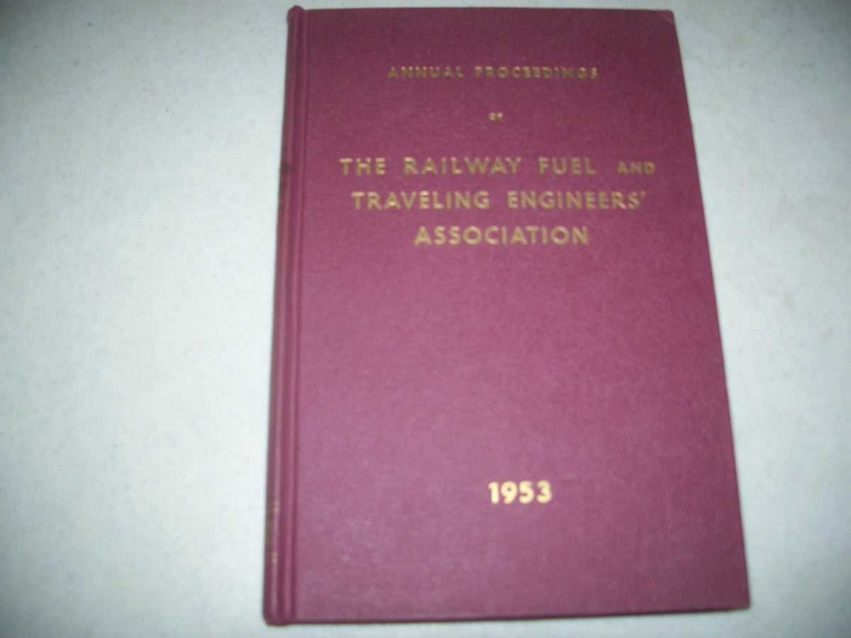 Seventeenth Annual Proceedings of the Railway Fuel and Traveling Engineers' Association, 1953, N/A