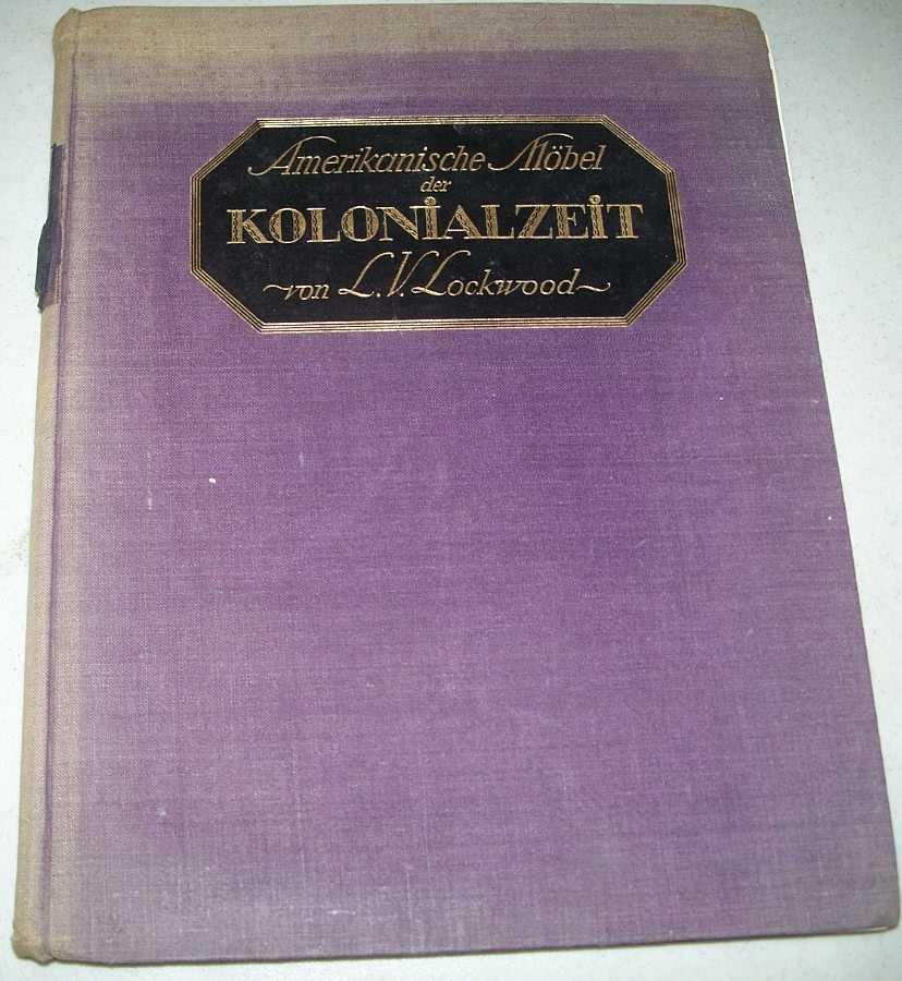 Amerikanische Mobel der Kolonialzeit, Lockwood, L.V.