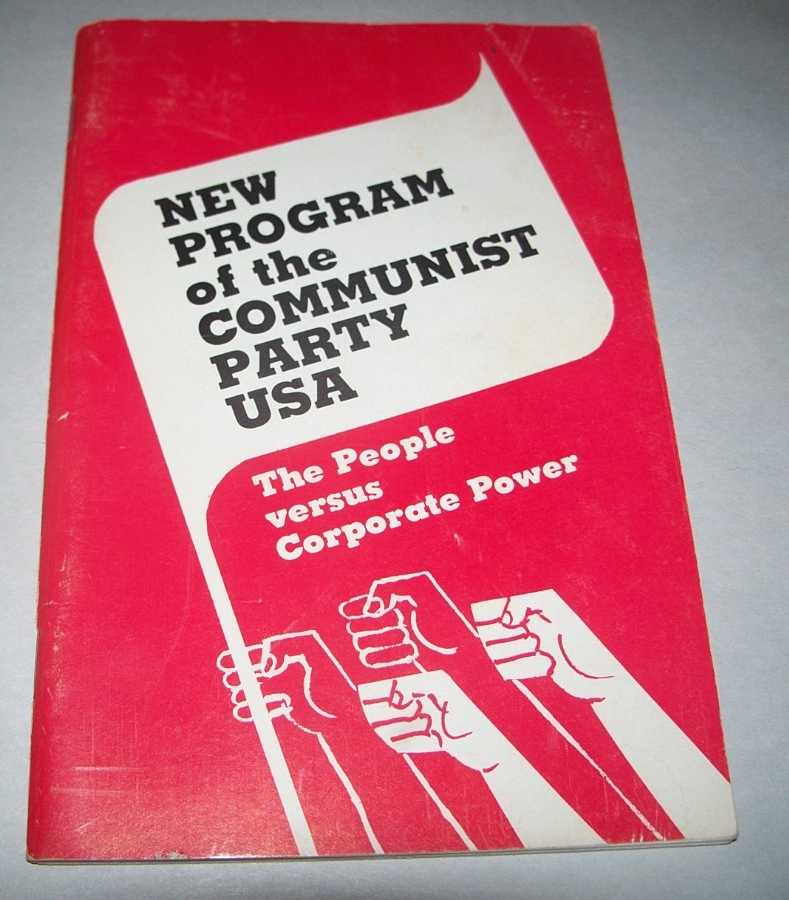 New Program of the Communist Party USA: The People Versus Corporate Power, N/A