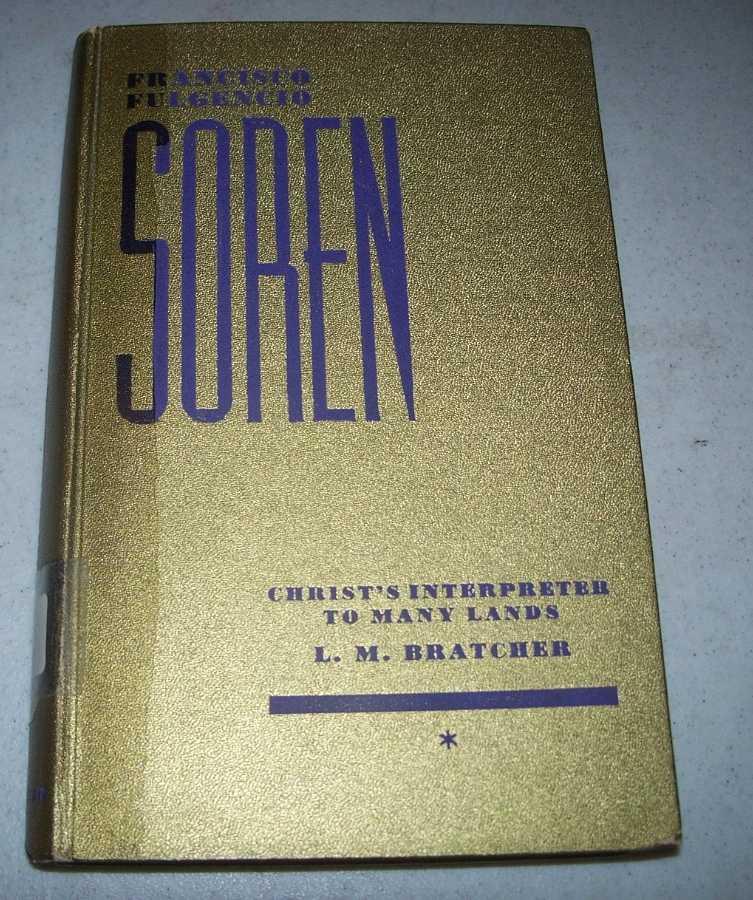Francisco Fulgencio Soren: Christ's Interpreter to Many Lands, Bratcher, L.M.