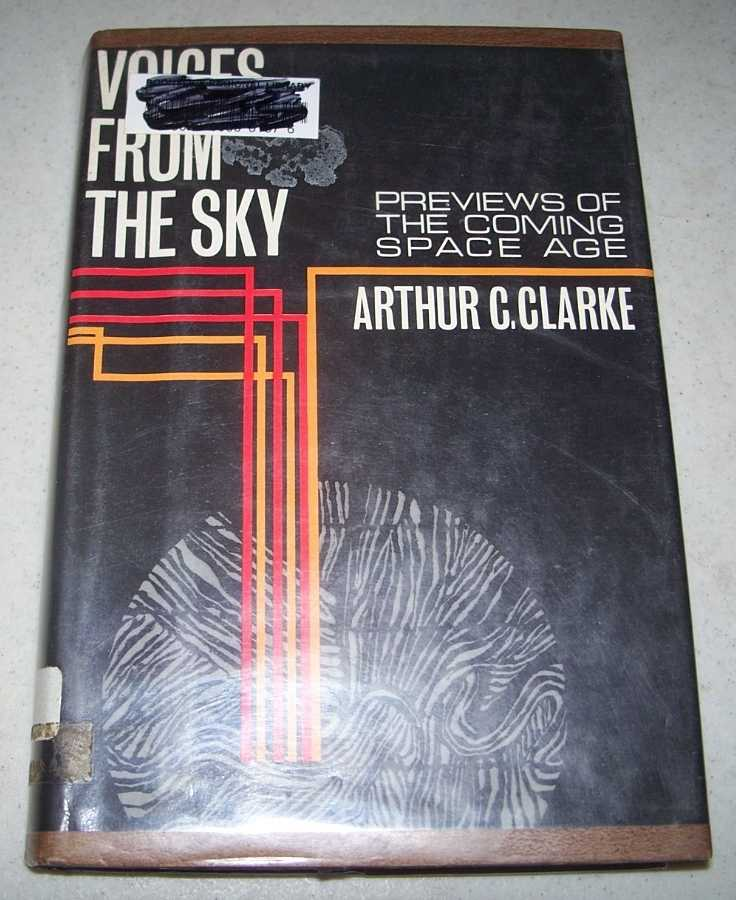 Voices from the Sky: Previews of the Coming Space Age, Clarke, Arthur C.