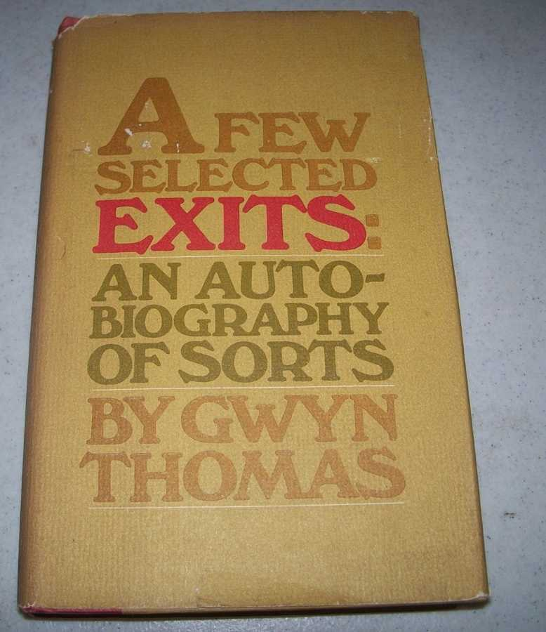 A Few Selected Exits: An Autobiography of Sorts, Thomas, Gwyn
