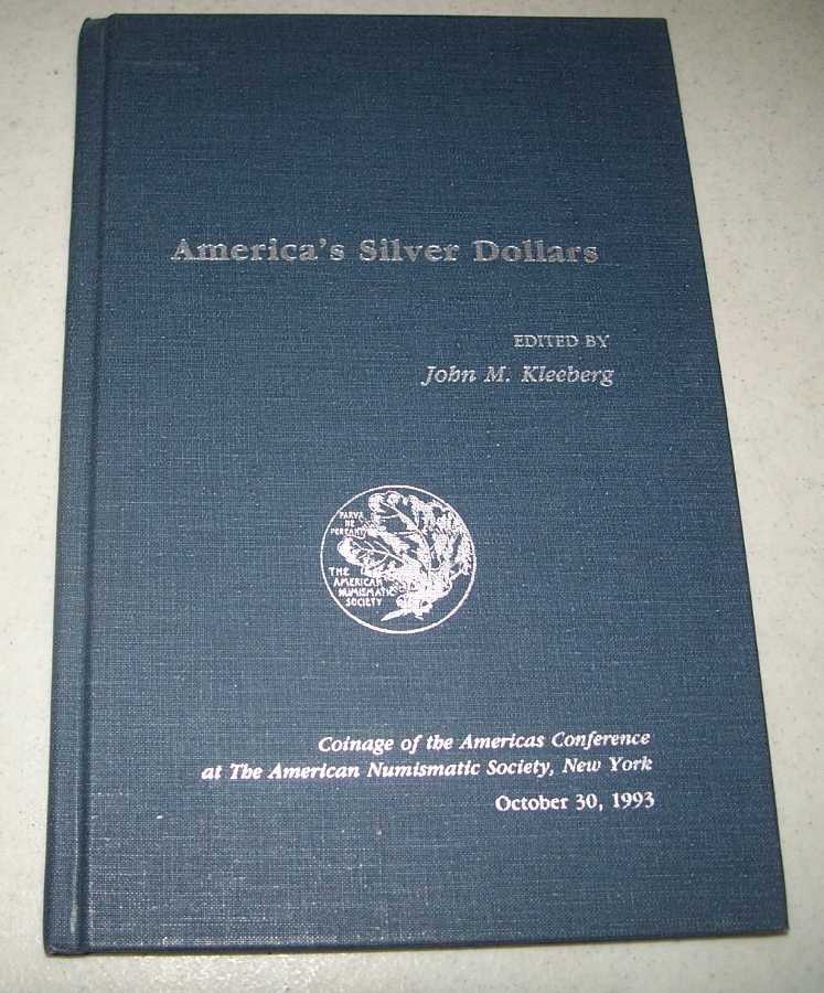 America's Silver Dollars: Coinage of the Americas Conference at the American Numismatic Society, Kleeberg, John M. (ed.)