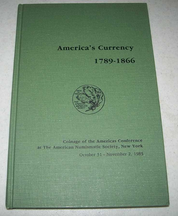 America's Currency 1789-1866: Coinage of the Americas Conference at the American Numismatic Society, Various