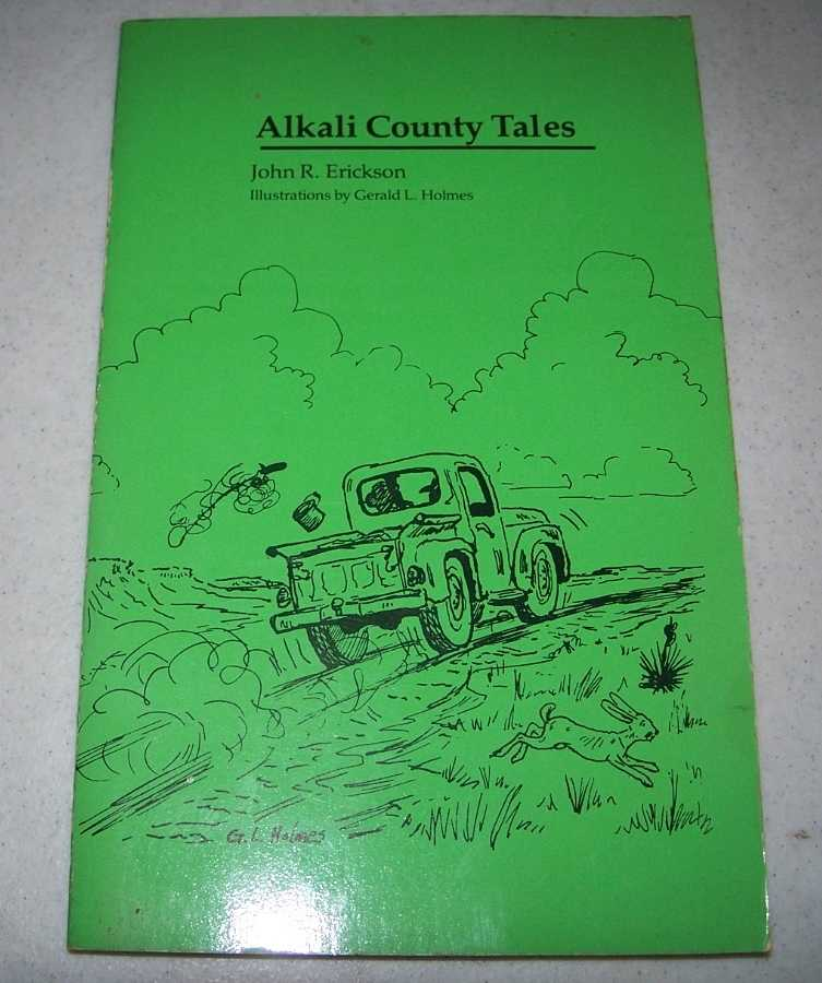Alkali County Tales, Erickson, John R.