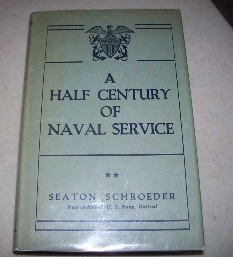 A Half Century of Naval Service, Schroeder, Seaton