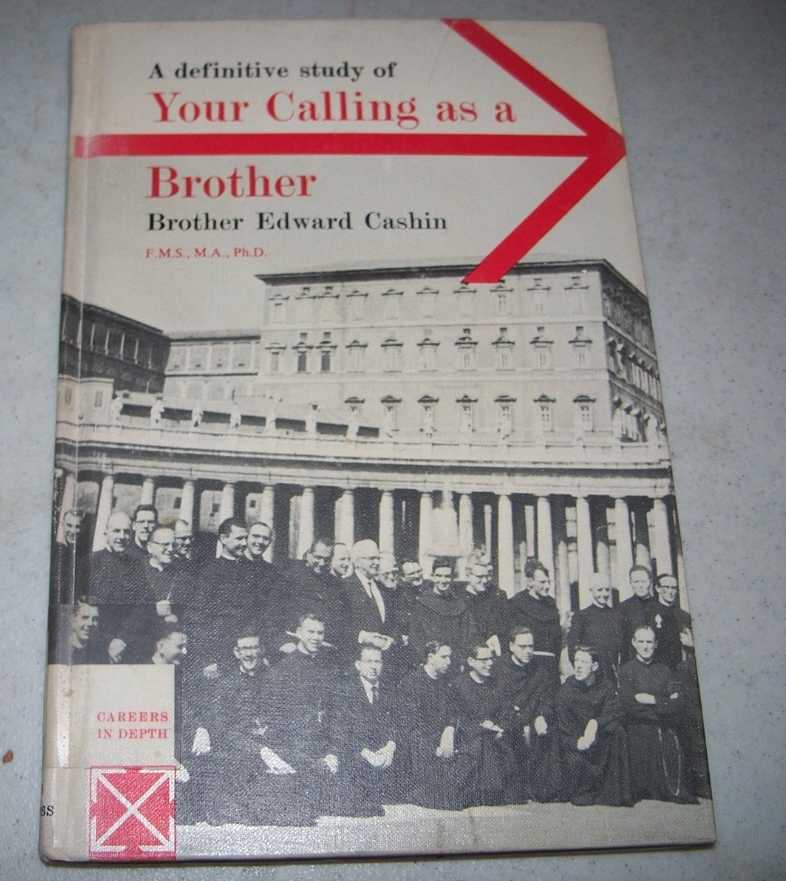 A Definitive Study of Your Calling as a Brother, Cashin, Edward L.