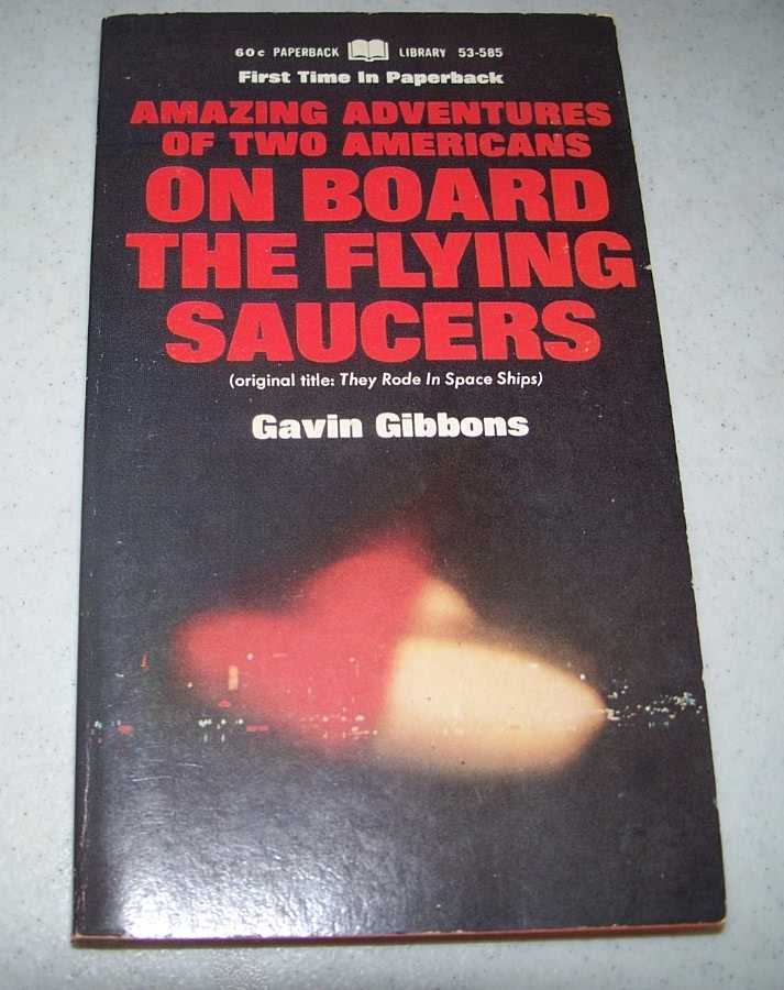 Amazing Adventures of Two Americans on Board the Flying Saucers, Gibbons, Gavin
