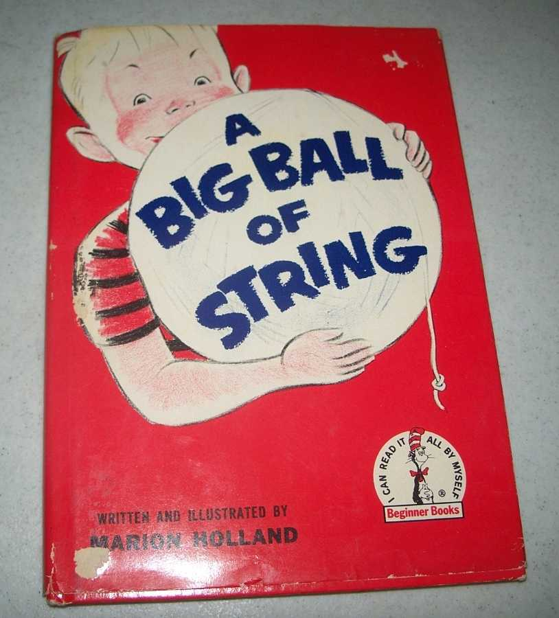 A Big Ball of String (I Can Read It All By Myself Beginner Books B-5), Holland, Marion