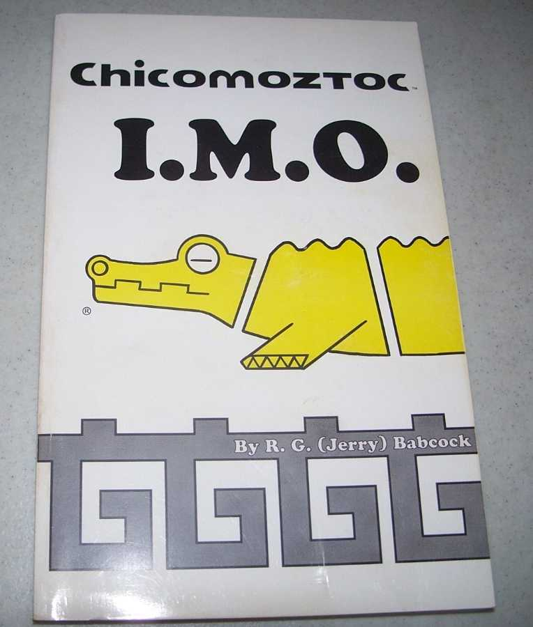 Chicomoztoc (The Seven Caves) I.M.O. (in my opinion), Babcock, R.G. (Jerry)