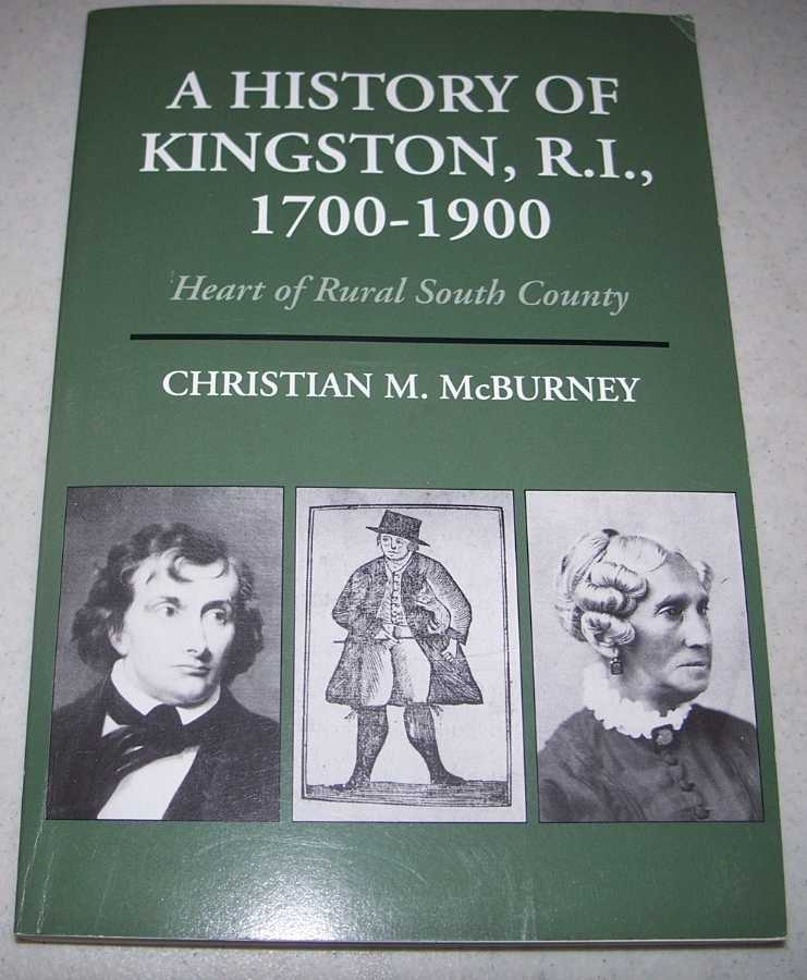 A History of Kingson, R.I., 1700-1900: Heart of Rural South County, McBurney, Christian M.