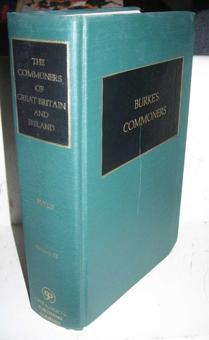 A Genealogical and Heraldic History of the Commoners of Great Britain and Ireland Volume III, Burke, John