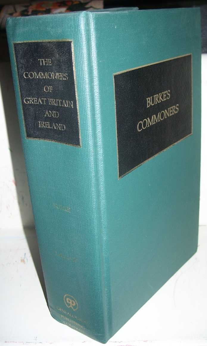 A Genealogical and Heraldic History of the Commoners of Great Britain and Ireland Volume IV, Burke, John
