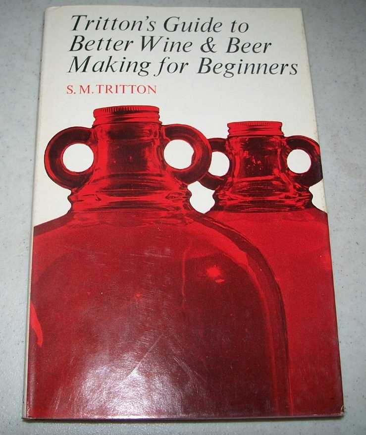 Tritton's Guide to Better Wine and Beer Making for Beginners, Tritton, S.M.