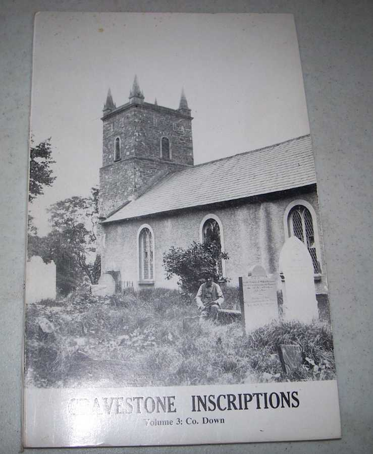Gravestone Inscriptions Volume 3: County Down, Baronies of Upper and Lower Castlereagh, Clarke, R.S.J.