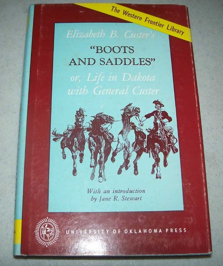 Boots and Saddles or Life in Dakota with General Custer, Custer, Elizabeth B.