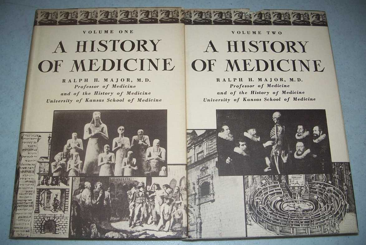 A History of Medicine in Two Volumes, Major, Ralph H.