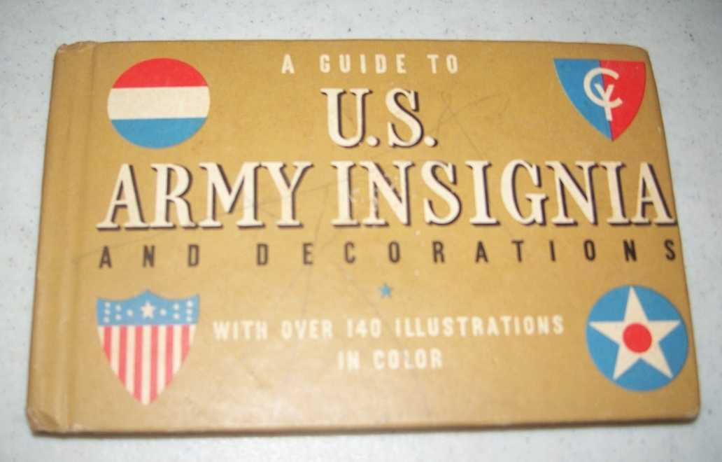 A Guide to U.S. Army Insignia and Decorations, Petersen, Gordon A.J.