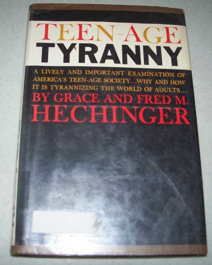 Teen-Age Tyranny, Hechinger, Grace and Fred M.