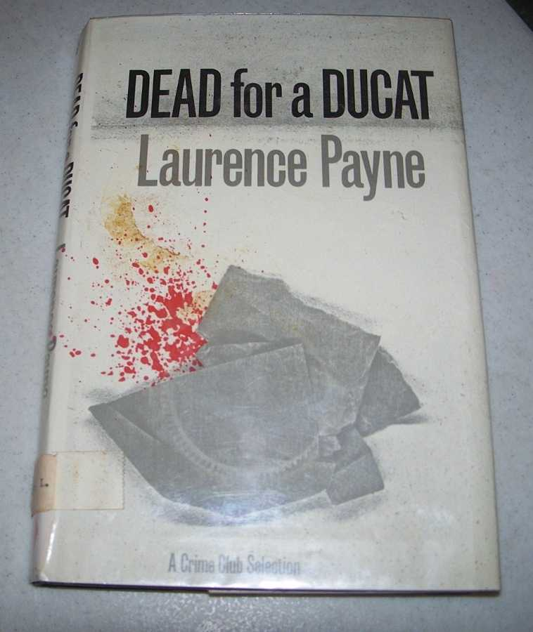 Dead for a Ducat, Payne, Laurence