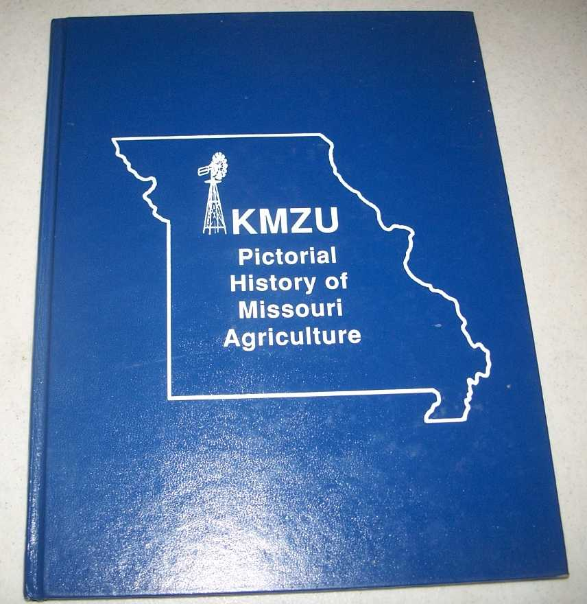 KMZU Pictorial History of Missouri Agriculture: A Tribute to the Missouri Farm Family, N/A