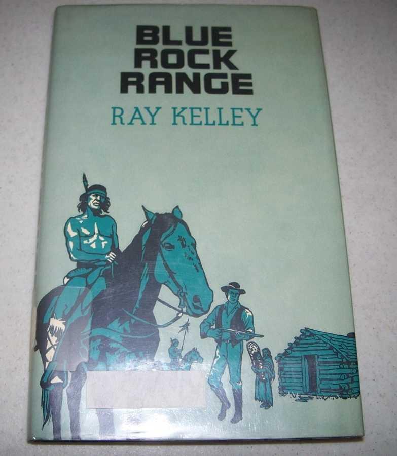 Blue Rock Range, Kelley, Ray