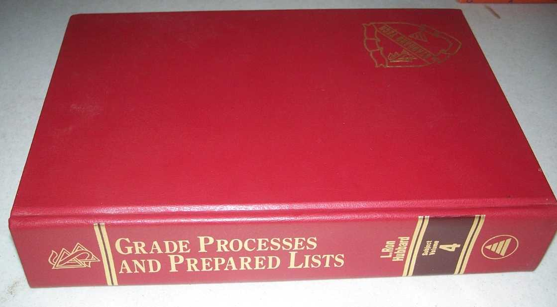 The Technical Bulletins of Dianetics and Scientology Subject Volume 4 (Grade Processes and Prepared Lists), Hubbard, L. Ron