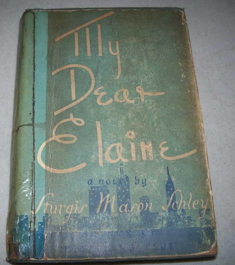 My Dear Elaine: A Novel, Schley, Sturges Mason