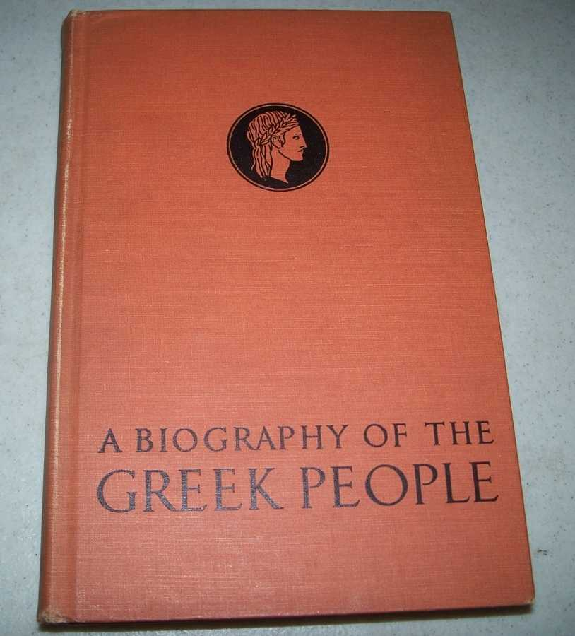 A Biography of the Greek People, Lavell, Cecil Fairfield