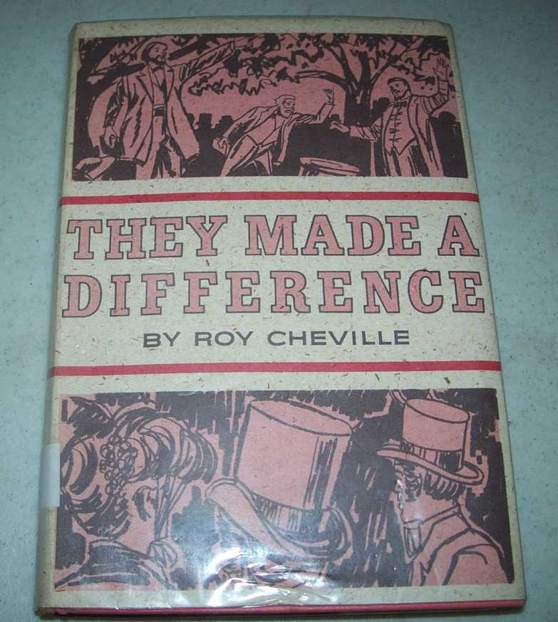 They Made a Difference: A Roster of Thirty Persons Whose Participation made Significant Impact Upon the Latter Day Saint Movement, Cheville, Roy