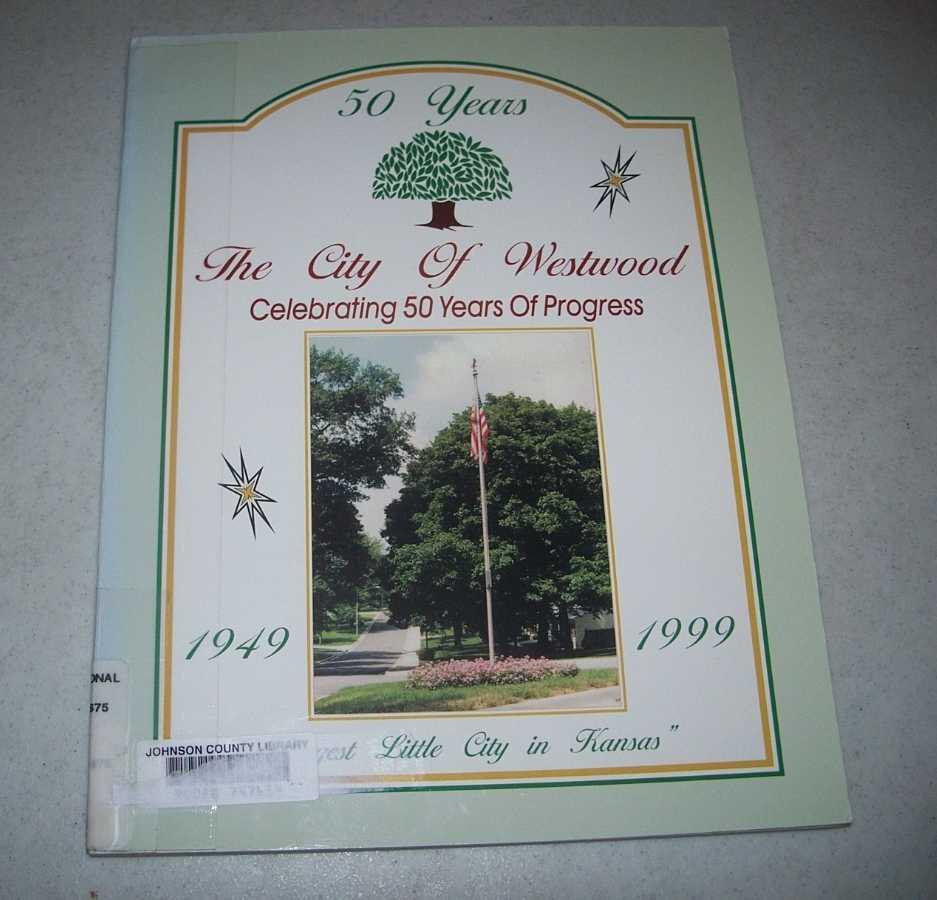 50 Years: The City of Westwood Celebrating 50 years of Progress, Culbertson, Gene (ed.)