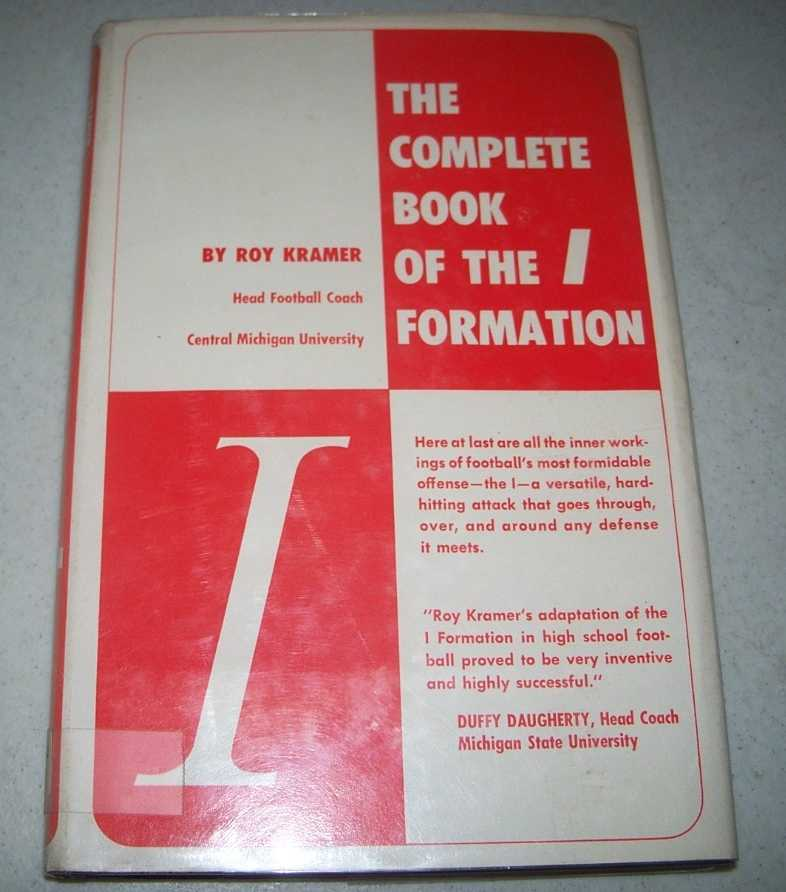 The Complete Book of the I Formation, Kramer, Roy F.