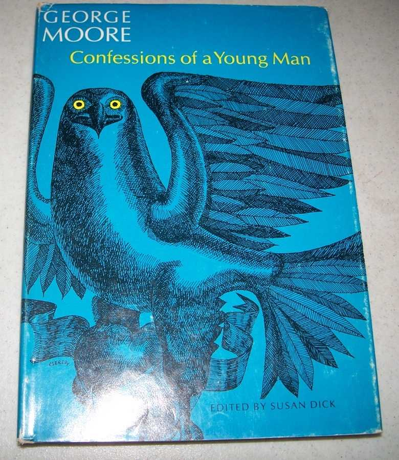 Confessions of a Young Man, Moore, George; Dick, Susan (ed.)