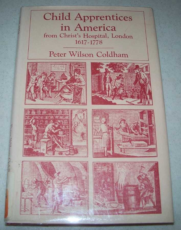 Child Apprentices in America from Christ's Hospital, London, 1617-1778, Coldham, Peter Wilson