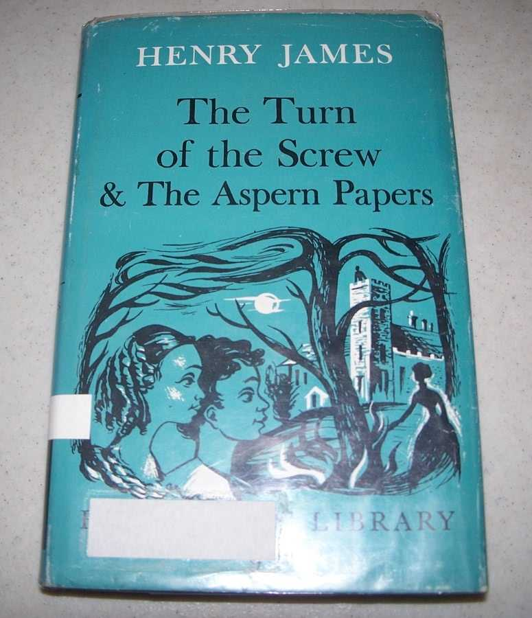 The Turn of the Screw & The Aspern Papers (Everyman's Library 912), James, Henry