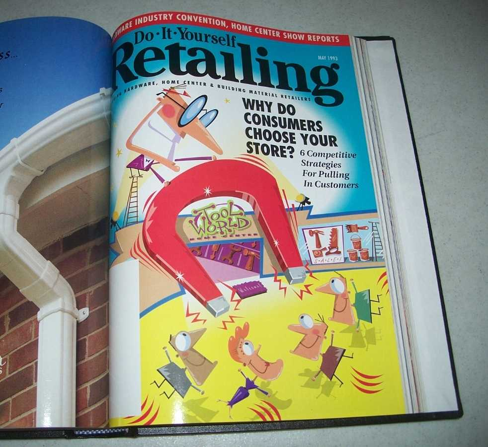 Do-It-Yourself Retailing Magazine (DIY): Serving Hardware, Home Center and Building Material Retailers, Volume 164, January-June 1993 bound together, N/A