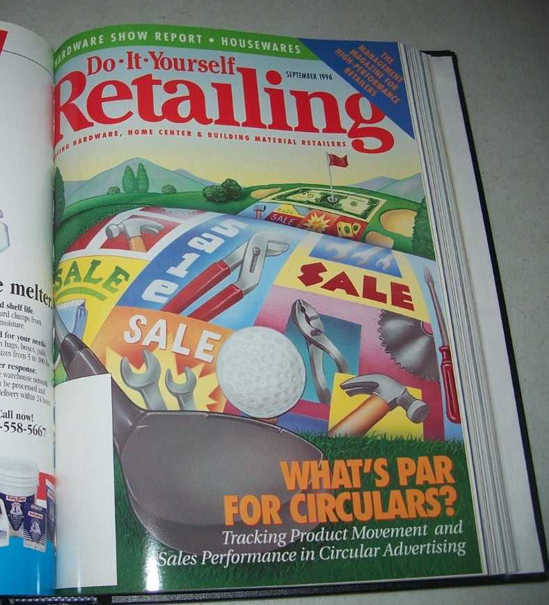 Do-It-Yourself Retailing Magazine (DIY): Serving Hardware, Home Center and Building Material Retailers, Volume 171, July-December 1996 bound together, N/A