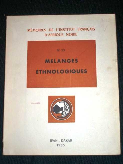 Melanges Ethnologiques (Memoires de L'Institut Francais D'Afrique Noire - No. 23), No Author Stated