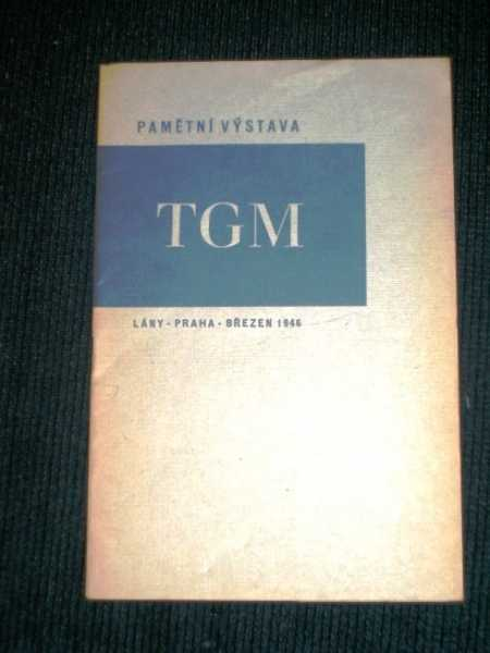 Pametni Vystava TGM (T. G. Masaryk), Bulanek, Frantisek D.; Dolezal, Jaromir