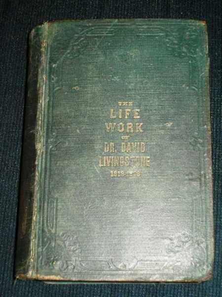 Livingstone's Life Work on Africa and its Explorers: A Narrative of the Life, Travels, Adventures, Experiences, and Achievements of Dr. David Livingstone, Including His Discovery by Henry M. Stanley and the Subsequent Wanderings and Death of the Renowned Traveler, Tyler, Josiah (Livingstone, David)