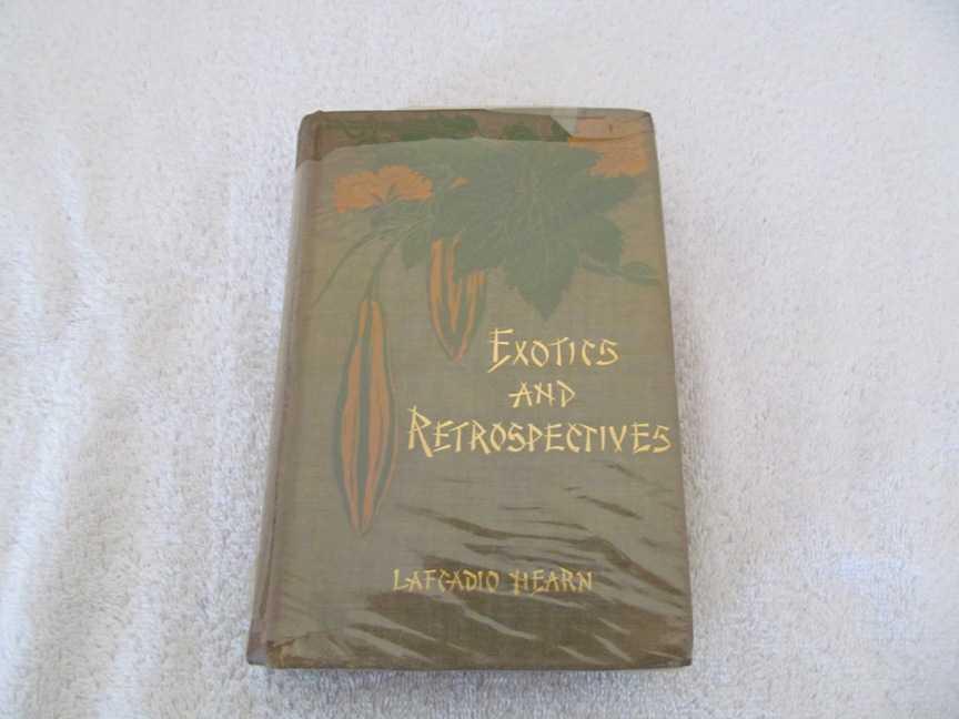 Exotics and Retrospectives, Hearn, Lafcadio
